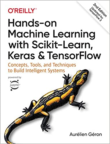Hands-On Machine Learning with Scikit-Learn, Keras, and TensorFlow 2nd Edition
